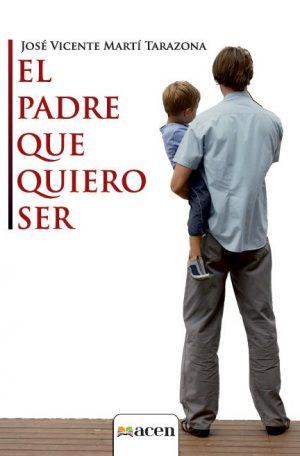 El padre que quiero ser