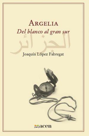 Argelia del blanco al gran sur