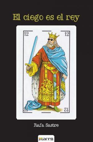El ciego es el rey